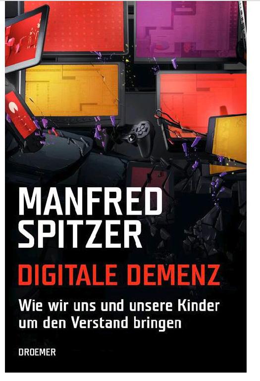Digitale Demenz Buch von Manfred Spitzer