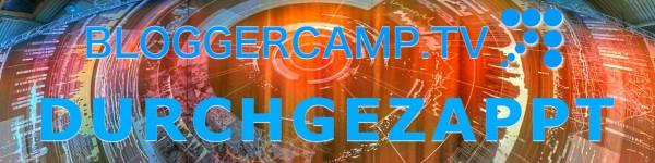 Bloggercamp.tv Durchgezappt