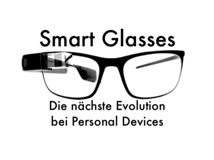 Smart Glasses die nächste Evolution bei Personal Devices  Foto: Schleeh